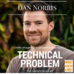 """""""Unlike An Agency, A Software Startup Is Just A Technical Problem To Be Solved"""" Dan Norris"""