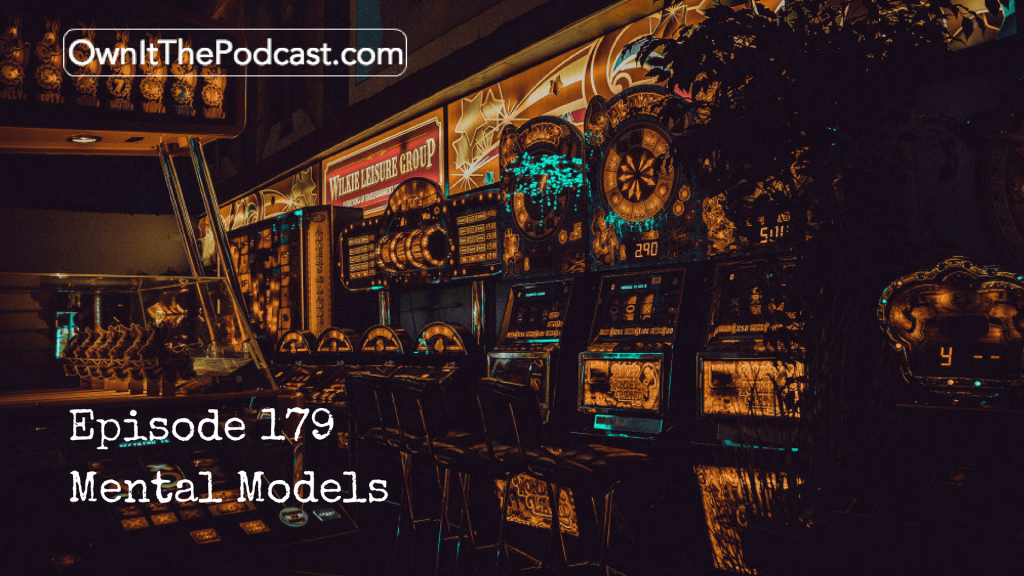 Own It! 179 | Mental Models