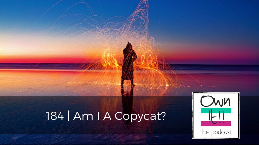 Own It! 184 | Am I A Copycat?