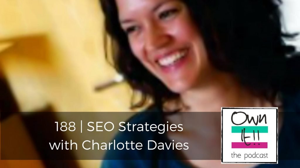 Own It! 188 | SEO Strategies with Charlotte Davies