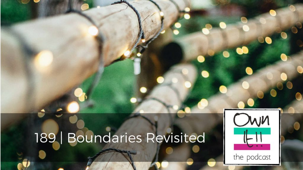 Own It! 189 | Boundaries Revisited