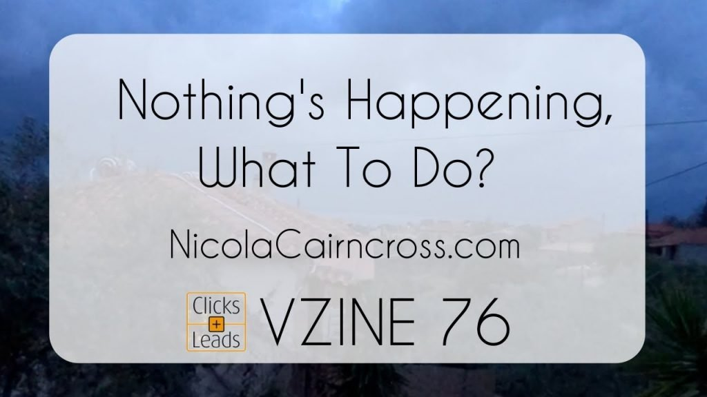Nothing's Happening! What To Do?