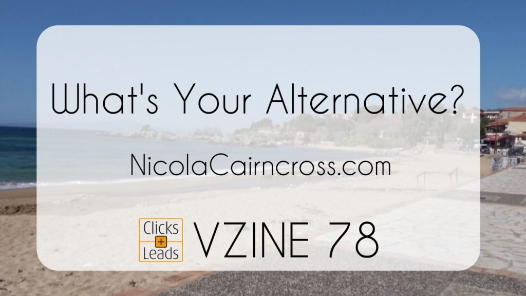 What's Your Alternative? Clicks & Leads Vzine 78