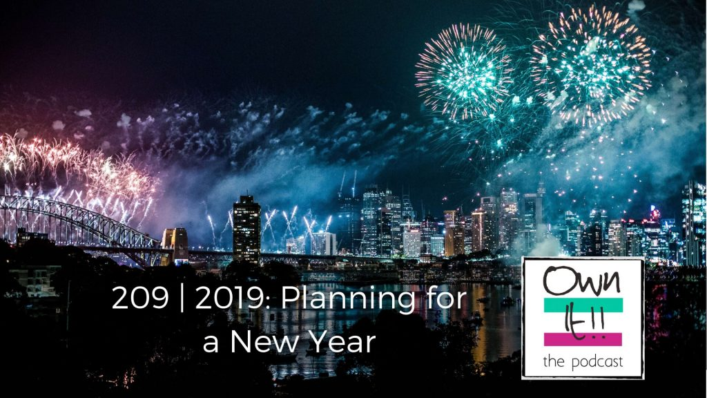 Own It! 209 | 2019: Planning for a New Year