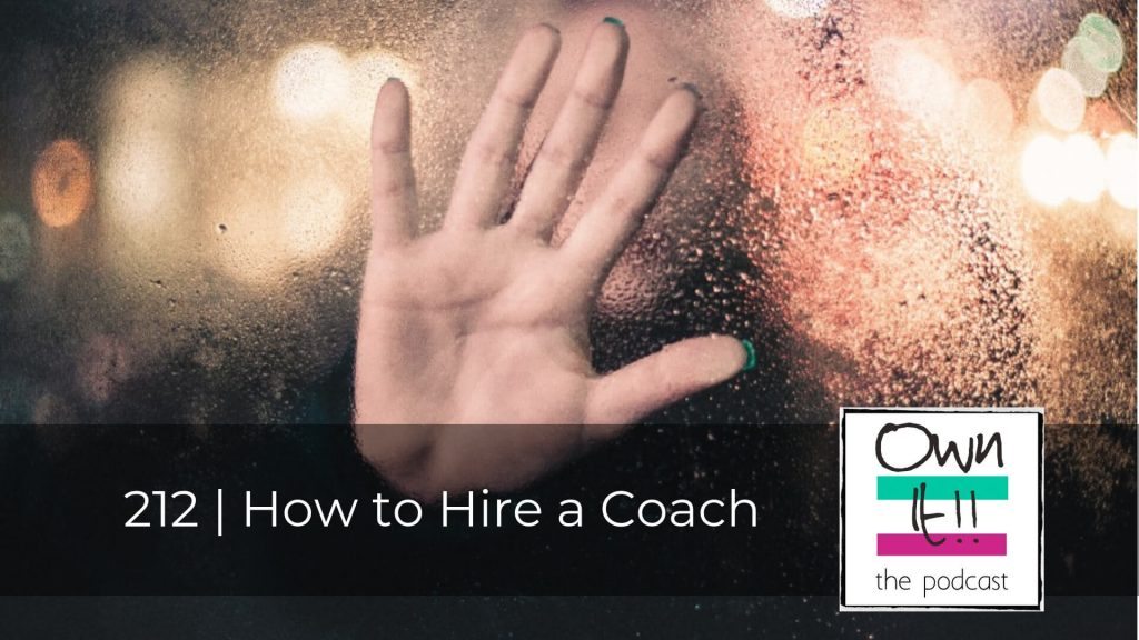 Own It! 212 | How to Hire a Coach