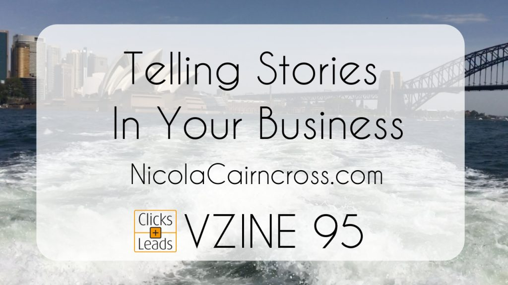 Clicks & Links Vzine | 095 | Telling Stories In Your Business