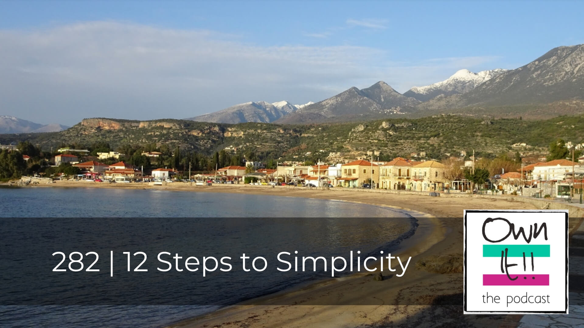 Own It! 282 | 12 Steps to Simplicity