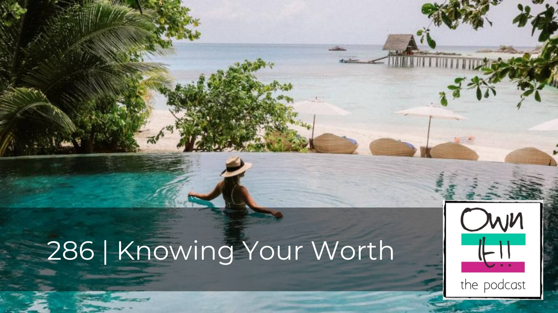 Own It! 286 | Knowing Your Worth