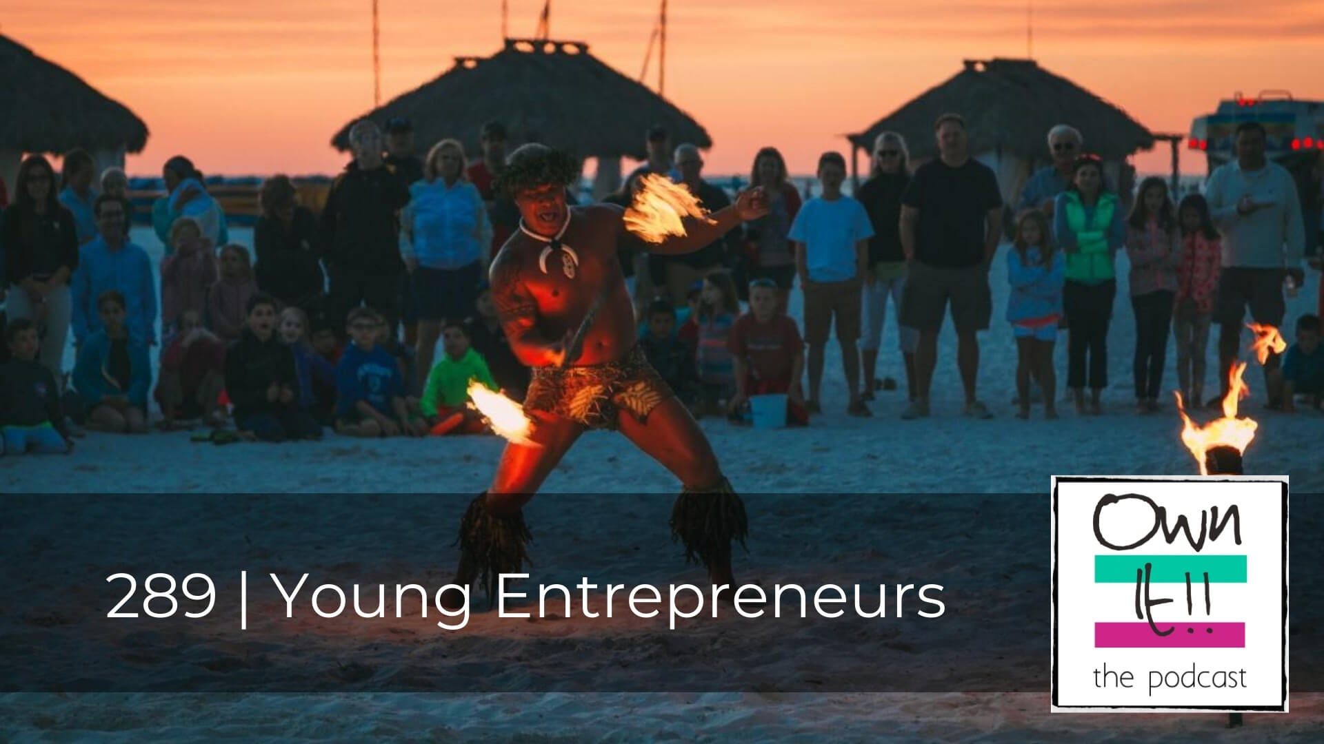 Own It! 289 | Young Entrepreneurs